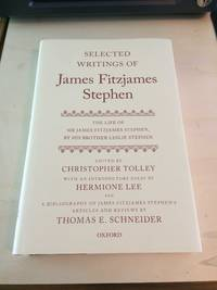 image of Selected Writings of James Fitzjames Stephen, with The Life of James Fitzjames Stephen, by his brother Leslie Stephen