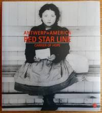 Antwerp=America: Red Star Line: Carrier of Hope