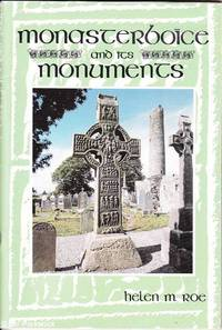 Monasterboice and its Monuments by Helen M. Roe - Paperback - Second Edition - 1993 - from Mr Pickwick's Fine Old Books (SKU: 30642)