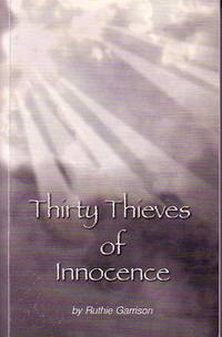 Thirty Thieves of Innocence by  Ruthie Garrison - Paperback - Signed - 2007 - from Monroe Bridge Books, SNEAB Member (SKU: 003519)