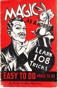 Magic as a Hobby: A Book of Magic Tricks You Can Do