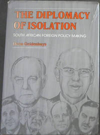 The diplomacy of isolation: South African foreign policy making