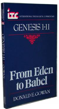 From Eden to Babel   A Commentary on the Book of Genesis 1-11
