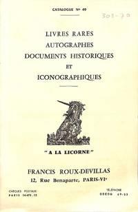 Catalogue 49/n.d.: Livres Rares, Autographes, Documents Historiques et  Iconographiques.