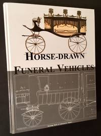 Horse-Drawn Funeral Vehicles: 19th Century Funerals