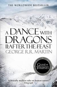 A Dance With Dragons: Part 2 After the Feast (A Song of Ice and Fire, Book 5) by  George R.R Martin - Paperback - from World of Books Ltd and Biblio.com