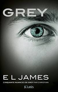 image of Grey : Cinquante nuances de Grey par Christian - Tome 4