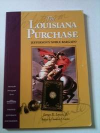 The Louisiana Purchase  Jefferson's Noble Bargain