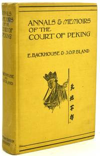 [ASIA] ANNALS AND MEMOIRS OF THE COURT OF PEKING (FROM THE 16th TO THE 20th CENTURY)