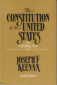 Constitution of the United States:  an unfolding story by Keenan,Joseph T - 1988