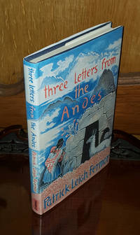 Three Letters from the Andes - **Signed** - 1st/1st by Fermor Patrick Leigh - Signed First Edition - 1991 - from Saffron Books (SKU: 003477)