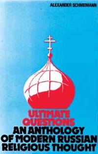 Ultimate Questions: Anthology of Modern Russian Religious Thought