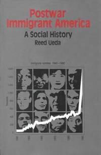 Postwar Immigrant America : A Social History