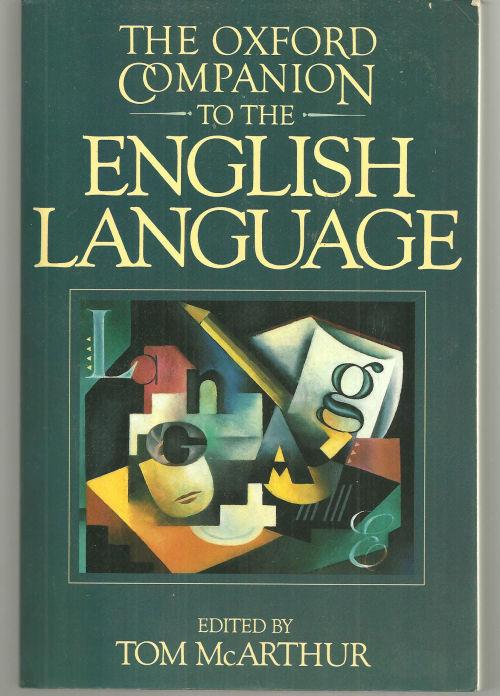 OXFORD COMPANION TO THE ENGLISH LANGUAGE, McArthur, Tom editor