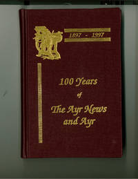 100 Years of the Ayr News and Ayr, 1897-1997