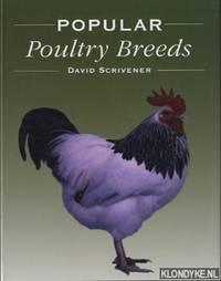 Popular poultry breeds by  David Scrivener - Hardcover - 2009 - from Klondyke and Biblio.com