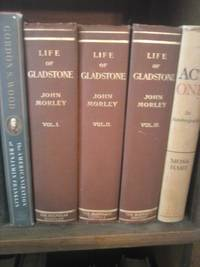 The Life of William Ewart Gladstone, Three Volume Set by  John Morley - Hardcover - Reprint - 1903 - from Scraps of American History and Biblio.com