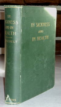 image of IN SICKNESS AND HEALTH: A Manual of Domestic Medicine and Surgery, Hygiene, Dietetics, and Nursing, Dealing in a Practical Way with the Problems Relating to the Maintenance of Health, the Prevention and Treatment of Disease, and the Most Effective Aid in Emergencies.