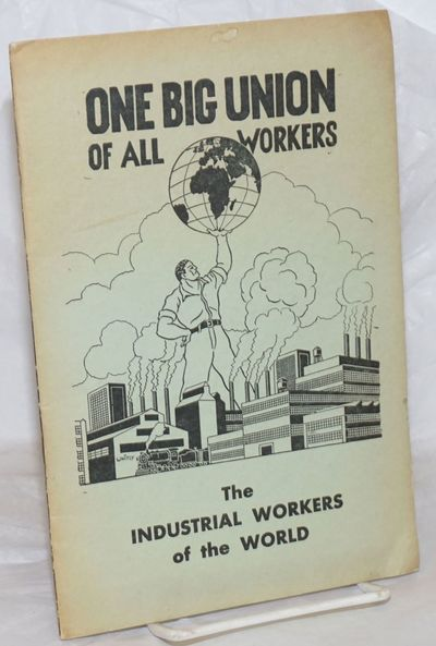 Chicago: Industrial Workers of the World, 1957. Pamphlet. 32p., wraps lightly and unevenly browned, ...