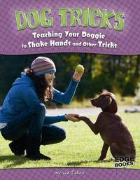 image of Dog Tricks : Teaching Your Doggie to Shake Hands and Other Tricks