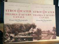 image of The Stroudwater and Thames & Severn Canals. From Old Photographs. Volume One & Two