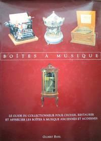 image of Boîtes à musique. Le Guide du collectionneur pour choisir, restaurer et apprécier les boîtes à musique anciennes et modernes