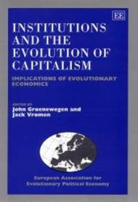 Institutions and the Evolution of Capitalism: Implications of Evolutionary Economics (European...