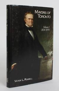 Mayors of Toronto: Volume 1, 1834-1899