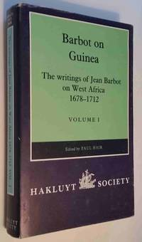 Barbot on Guinea: The Writings of Jean Barbot on West Africa 1678-1712.  Volume I only(2nd Series, No.175) by Hair, P.E.H.; Adam Jones; Robin Law (editors) - 1992