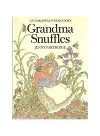 Grandma Snuffles ([An Oakapple Wood story]) by Partridge, Jenny