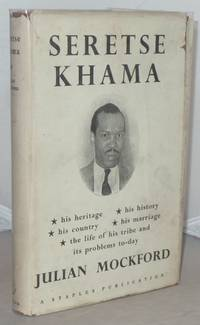 Seretse Khama and the Bamangwato by  Julian Mockford - First Edition - 1950 - from Besleys Books (SKU: Q13BLKWHT22H)