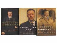 The Rise of Theodore Roosevelt; Theodore Rex; Colonel Roosevelt