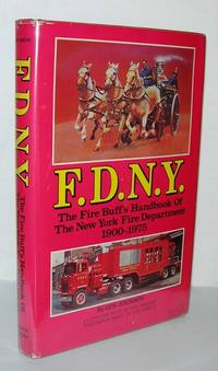 F. D. N. Y. The Fire Buff's Handbook of the New York Fire Department, 1900-1975