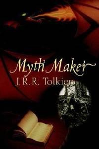 Myth Maker : J. R. R. Tolkien