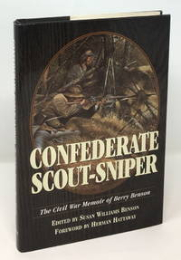Confederate Scout-Sniper: The Civil War Memoir of Berry Benson