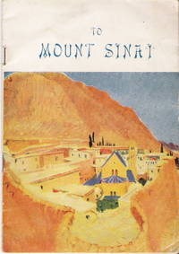 To Mount Sinai - Small Guide for Pilgrims and Tourists visiting Mount Sinai.