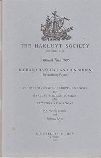 "Richard Hakluyt and His Books: An Interim Census of Surviving Copies of Hakluyt's ""Divers Voyages"" and ""Principle Navigations"" (The Annual Hakluyt Society Lecture 1996)"
