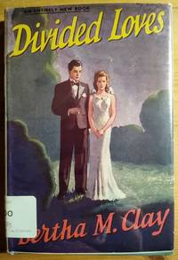 Divided Loves by Bertha M Clay - First - 1942 - from Takara Books (SKU: 326)