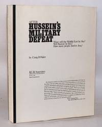 After Hussein's Military Defeat; What will the Middle East be like? Will Kuwait be free? How many people died in Iraq? [Volume III of a trilogy]