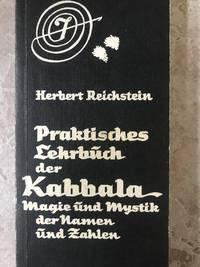 Praktisches Lehrbuch Der Kabbala. Magie Und Mystik Der Namen Und Zahlen.