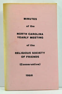 Minutes of the North Carolina Yearly Meeting of the Religious Society of Friends (Conservative). The 289th Session held at Guilford College, Greensboro, North Carolina, by adjournments from the tenth of seventh month to the thirteenth of the same, 1986