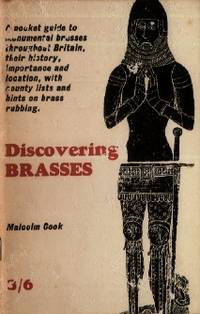 Discovering Brasses, A Guide to Monumental Brasses and Brass Rubbing
