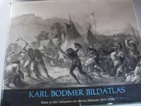 Bildatlas Reise zu den Indianern am oberen Missouri 1832-1834 Picture Atlas Travel to the Indians of the Upper Missouri 1832 - 1834