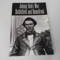 Johnny Reb's War :  Battlefield and Homefront
