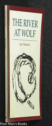 THE RIVER AT WOLF [SIGNED] by  Jean Valentine - Paperback - Signed First Edition - 1992 - from poor mans books and Biblio.com