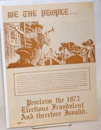 image of We the people... proclaim the 1972 elections fraudulent and therefore invalid