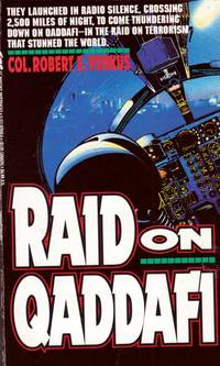 Raid on Qaddafi: The Untold Story of History's Longest Fighter Mission by the Pilot Who Directed It