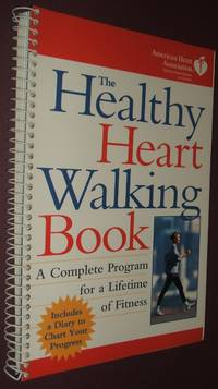 image of The Healthy Heart Walking Book a Complete Program for a Lifetme of Fitness