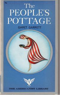 The People's Pottage: the Revolution Was Ex America; Rise of Empire by Garet Garrett - 1965