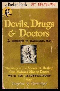 image of DEVILS, DRUGS AND DOCTORS - The Story of the Science of Healing from Medicine Man to Doctor